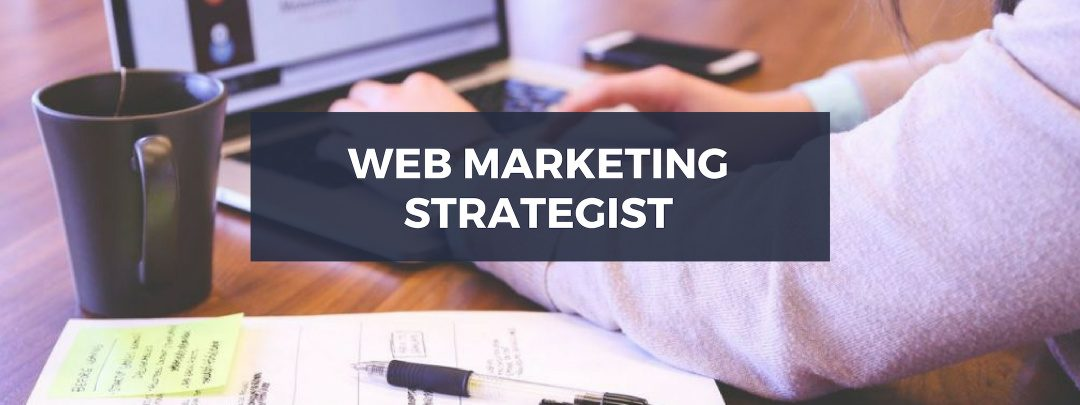 Web Marketing Strategist: scopri chi è e cosa fa