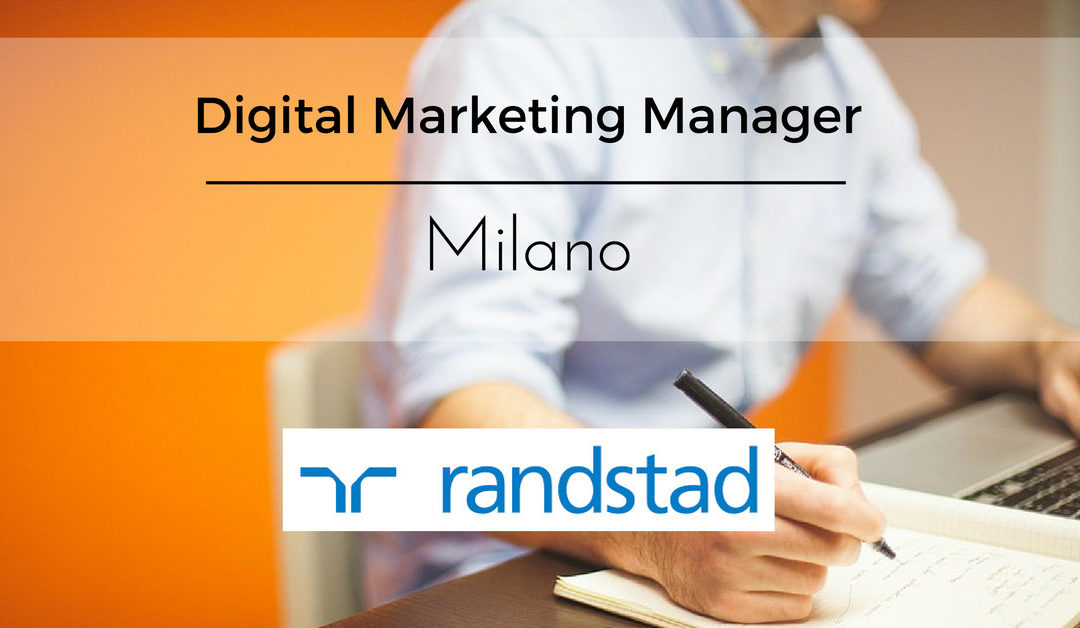 Digital Marketing Manager – Milano – Randstad