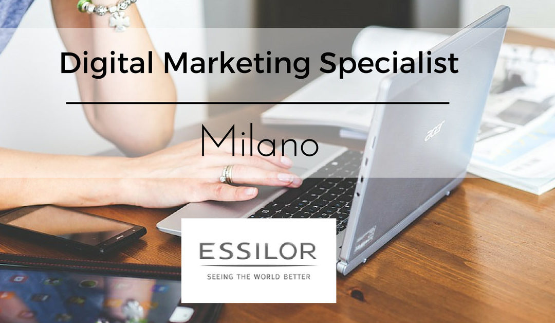 Digital Marketing Specialist – Milano – Essilor