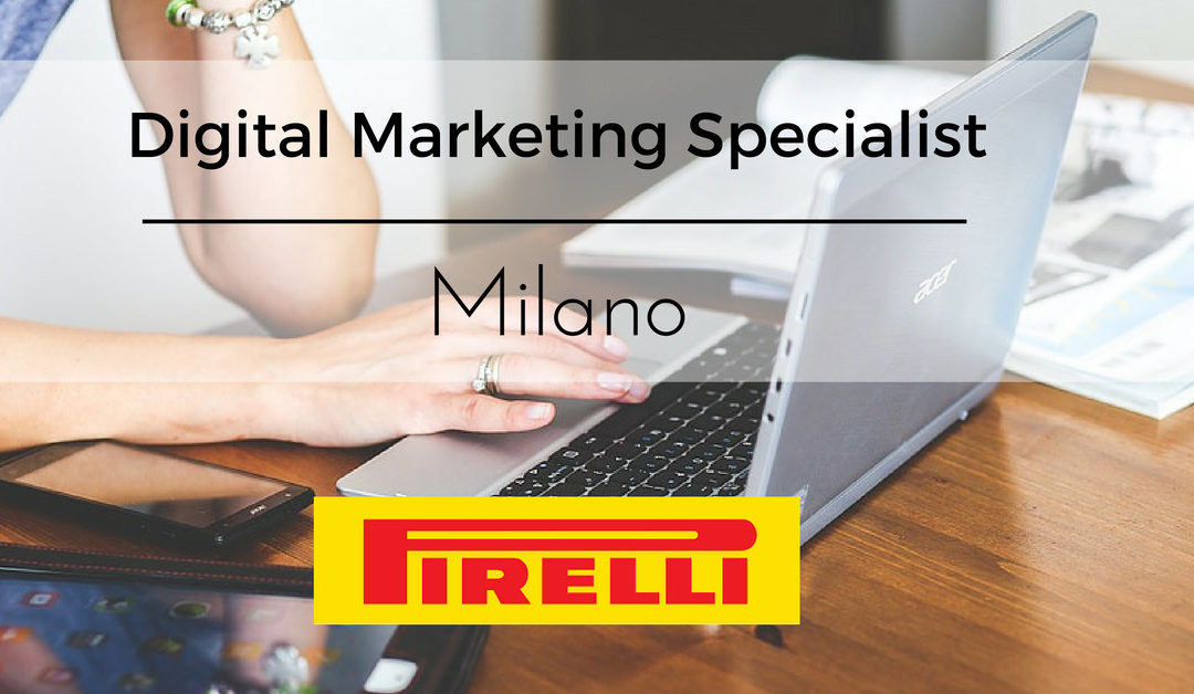 Digital Marketing Specialist – Milano – Pirelli