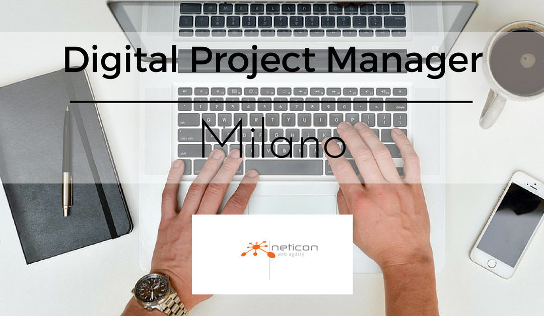 Digital Project Manager – Milano – Neticon
