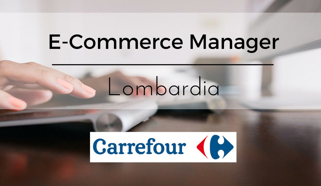 E-Commerce Manager – Lombardia – Carrefour