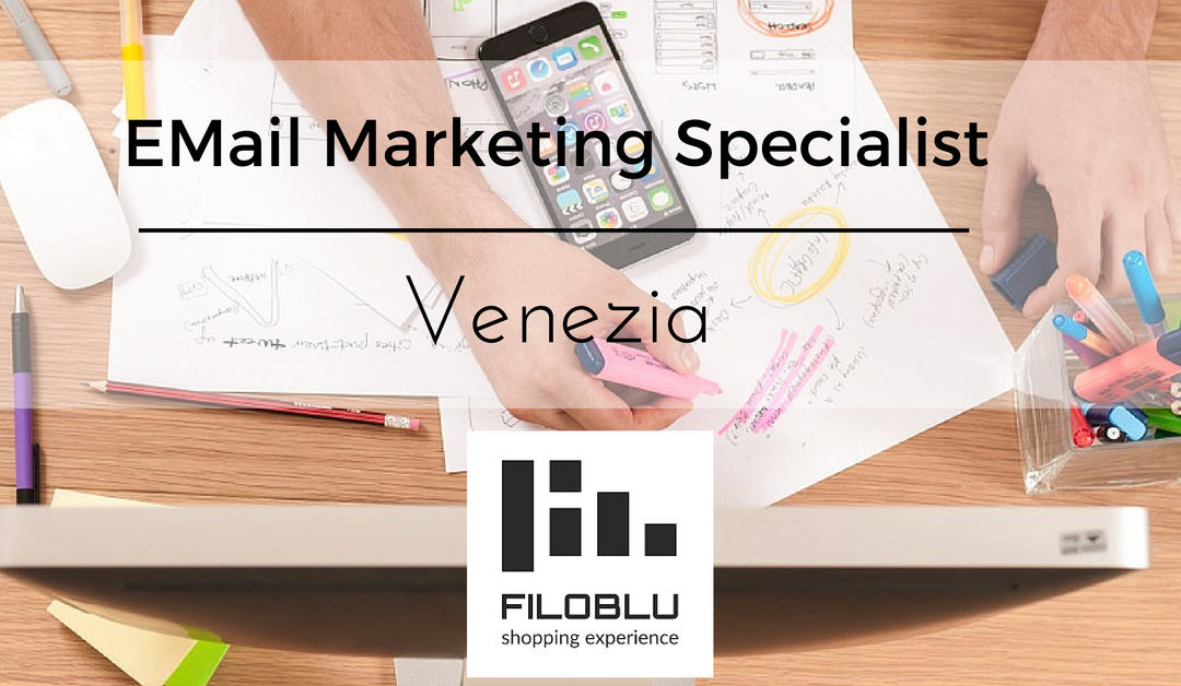 E-Mail Marketing Specialist – Venezia – Filoblu