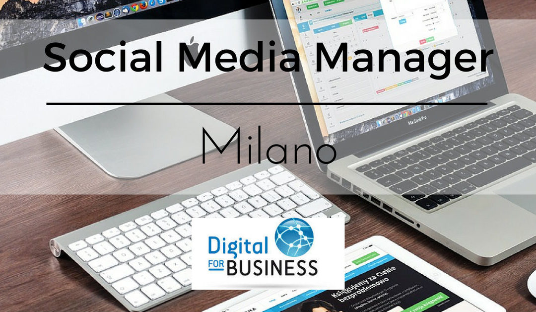 Social Media Manager – Milano – Digital for Business