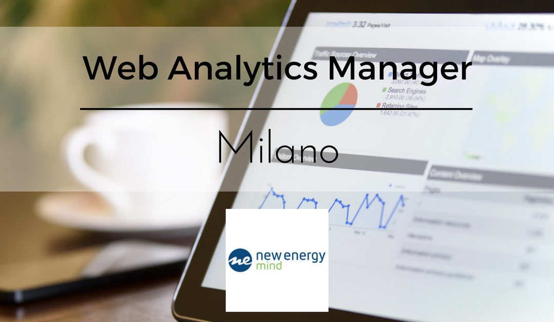 Web Analytics Manager – Milano – New Energy Mind