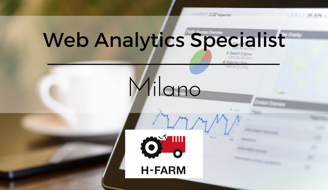 Web Analytics Specialist – Milano – H-FARM