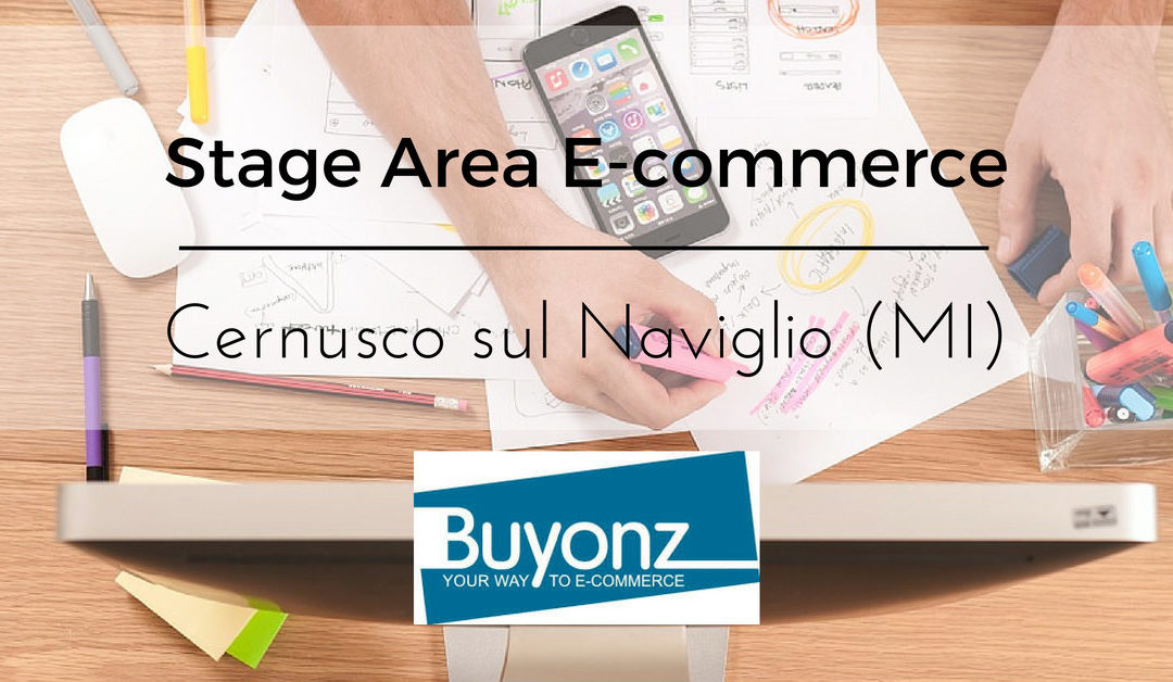 Stage Area E-Commerce – Cernusco sul Naviglio – Buyonz Group