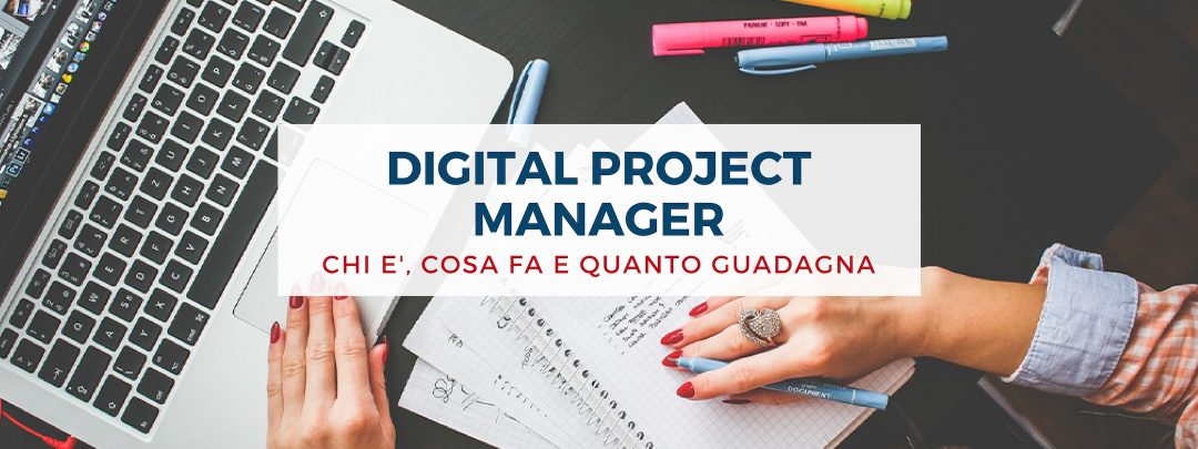 Digital Project Manager: chi è, cosa fa
