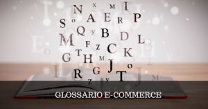 glossario e-commerce