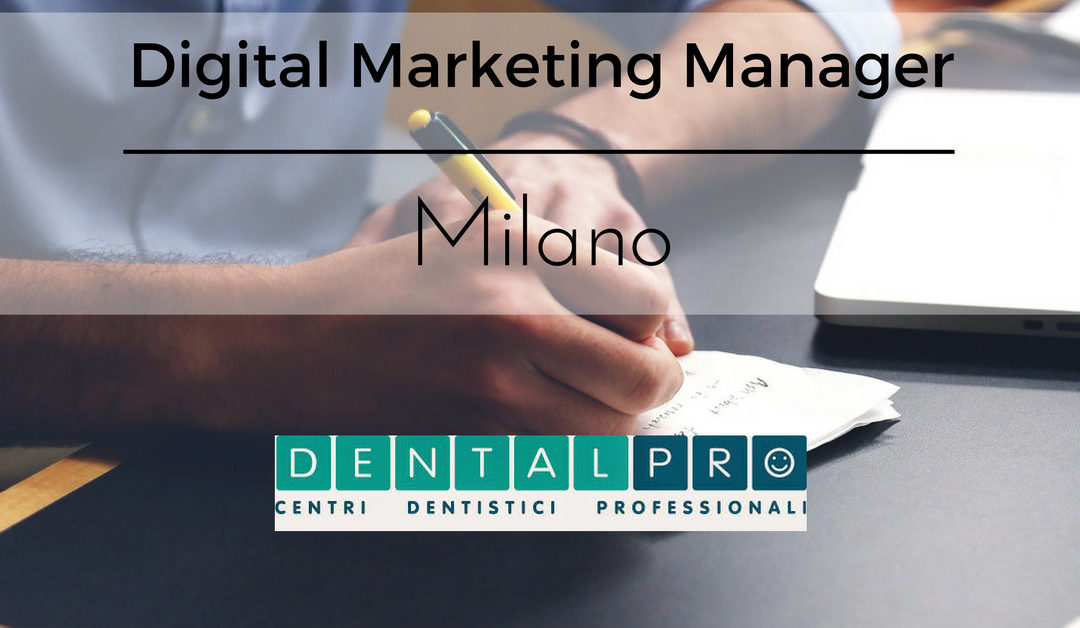 Digital Marketing Manager – Milano – DentalPro