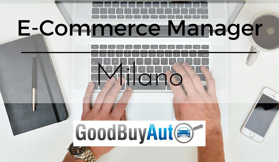 E-Commerce Manager – Milano – GoodBuyAuto
