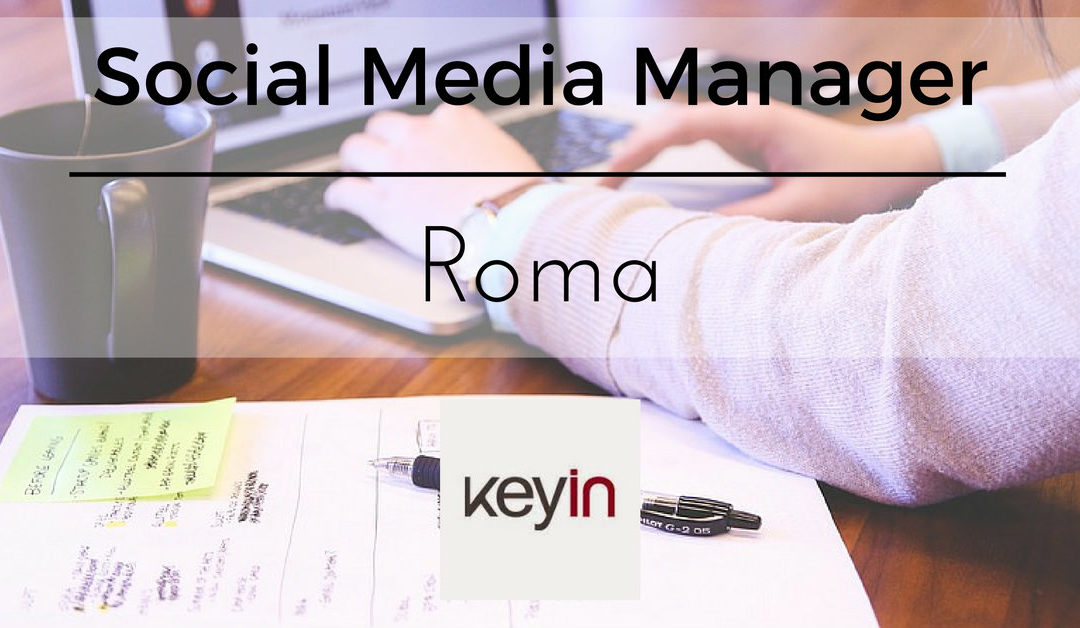 Social Media Manager – Roma – KeyIn Srl