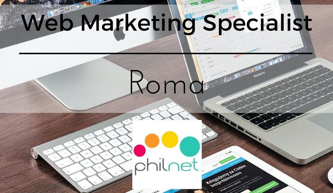 Web Marketing Specialist – Roma – Philinet Srl