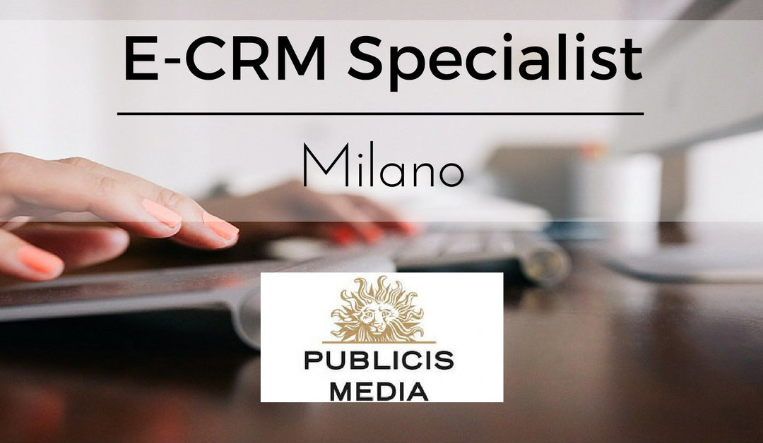 E-CRM Specialist – Milano – Publicis Media Group