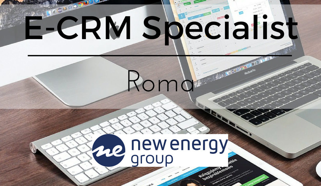 E-CRM Specialist – Roma – New Energy Group