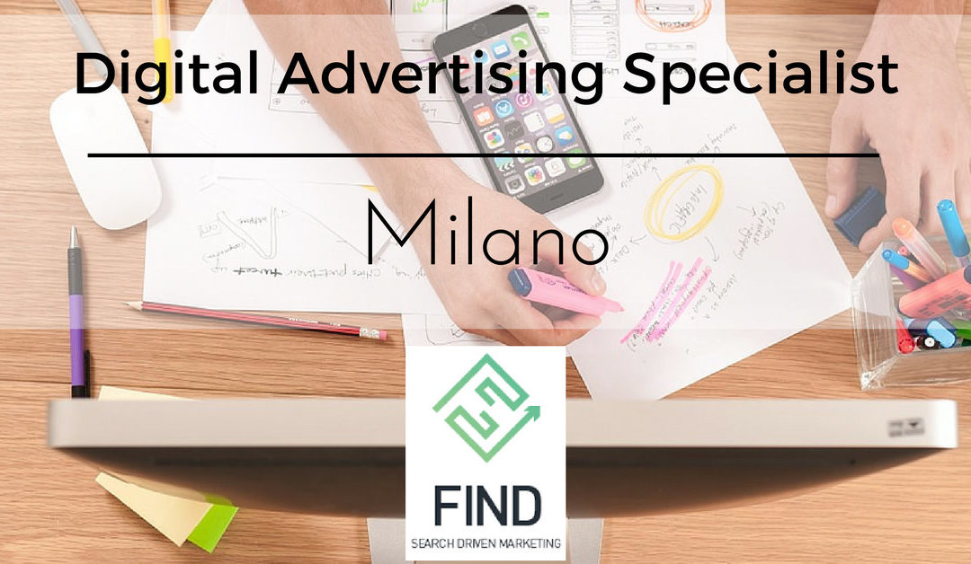 Digital Advertising Specialist – Milano – FIND