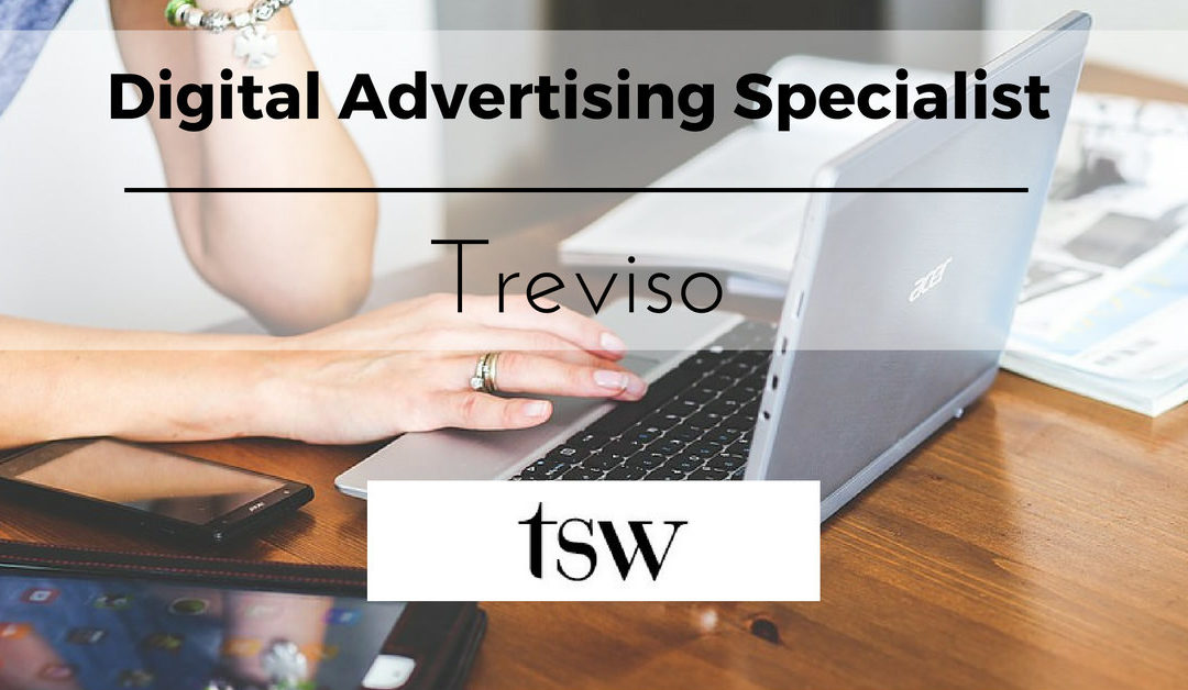 Digital Advertising Specialist – Treviso – TSW