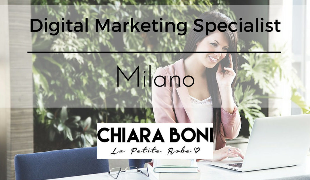Digital Marketing Specialist – Milano – Chiara Boni