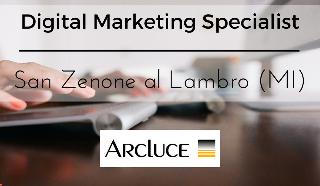 Digital Marketing Specialist – San Zenone Al Lambro – ARCLUCE