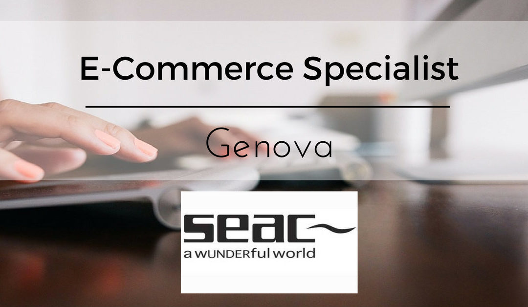 E-Commerce Specialist – Genova – Seac Spa