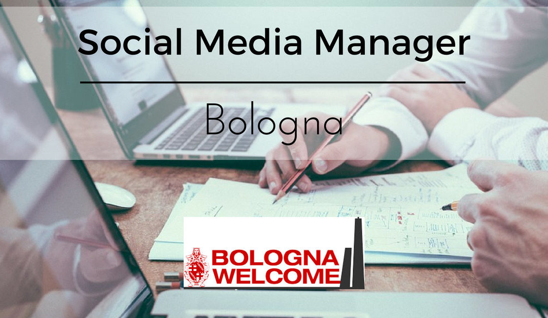 Social Media Manager – Bologna – Bologna Welcome