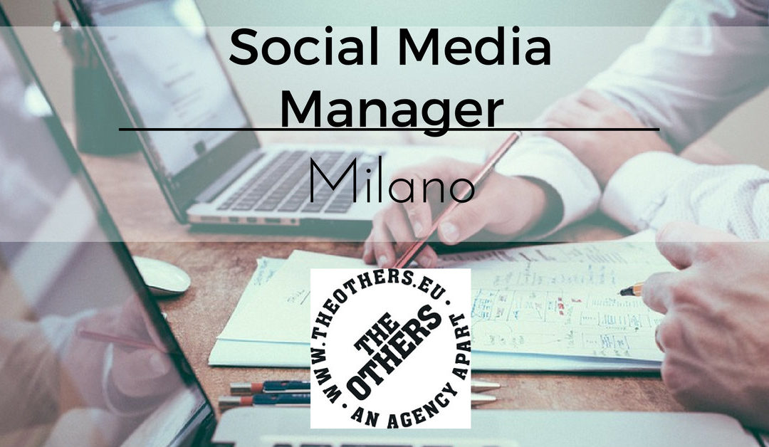 Social Media Manager – Milano – The Others
