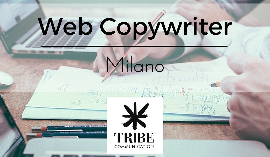 Web Copywriter – Milano – Tribe Communication