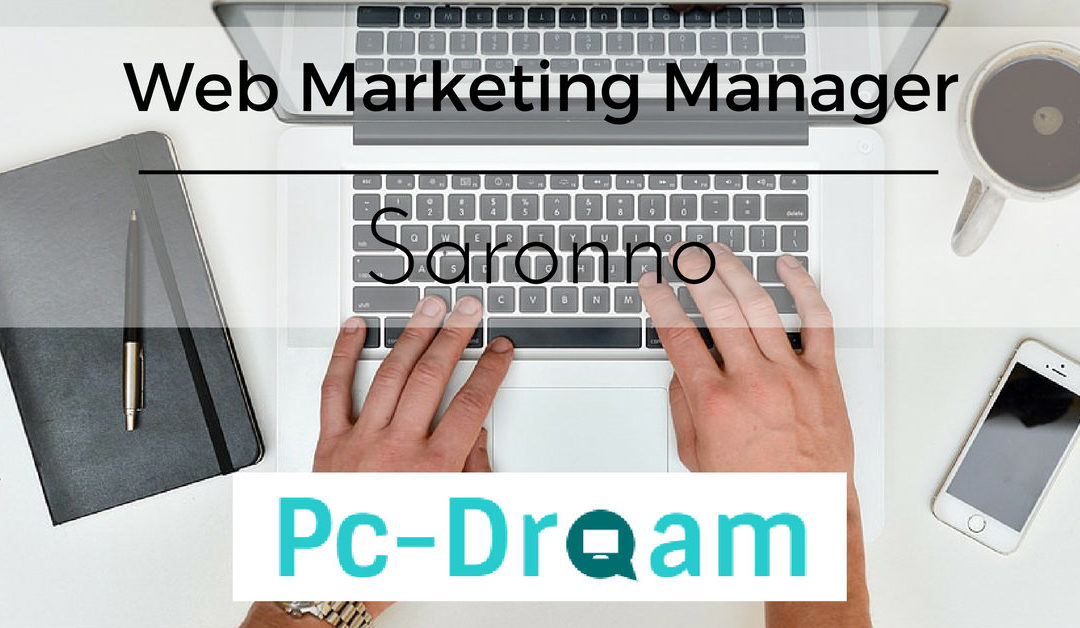 Web Marketing Manager – Saronno – Pc Dream