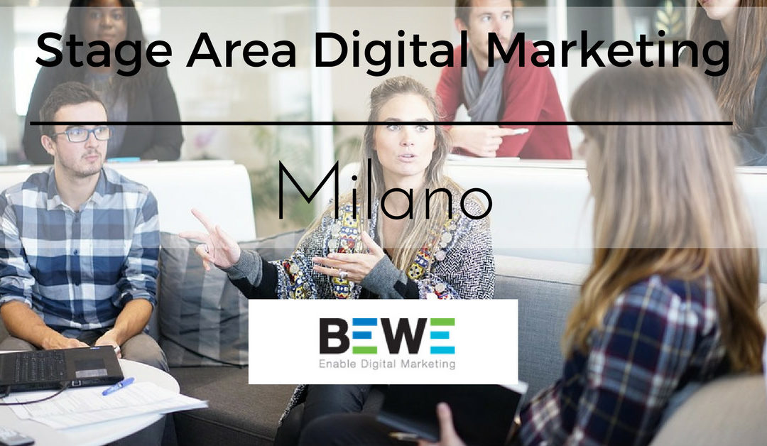 Stage Area Digital Marketing – Milano – BEWE