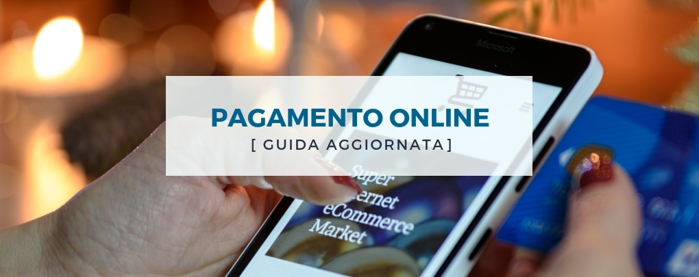 Sistemi di pagamento e-commerce: la guida definitiva