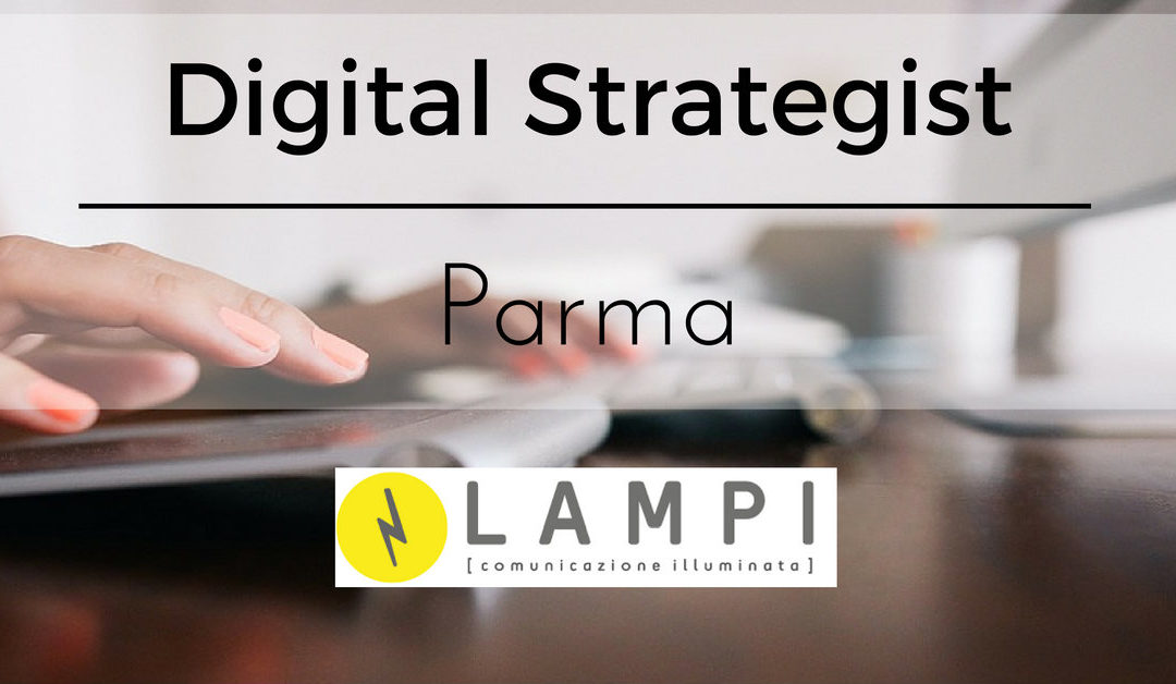 Digital Strategist – Parma – Lampi