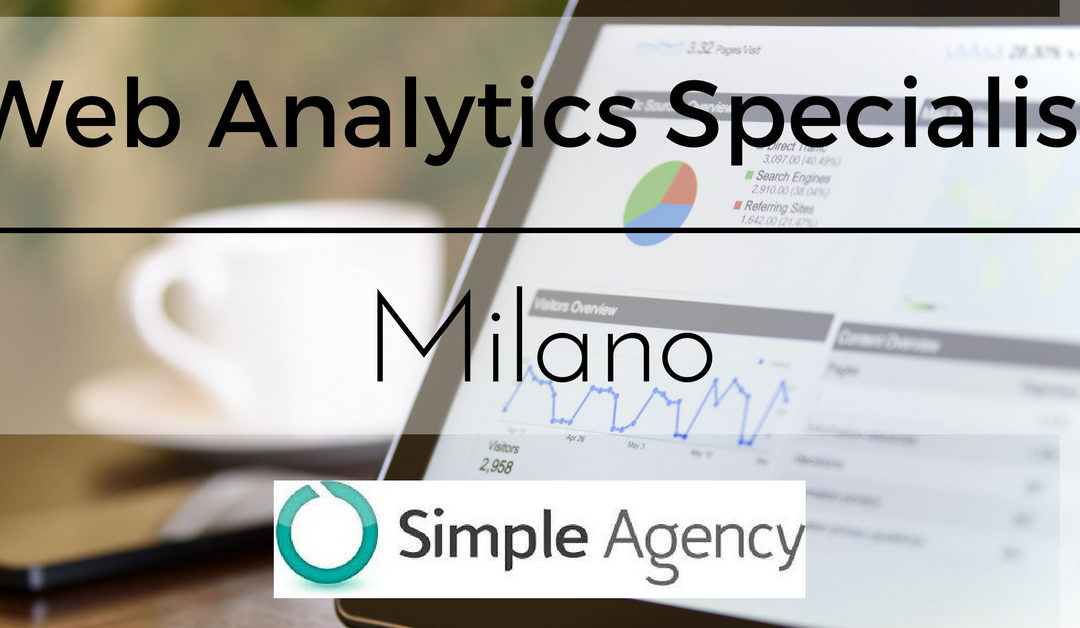 Web Analytics Specialist – Milano – Simple Agency