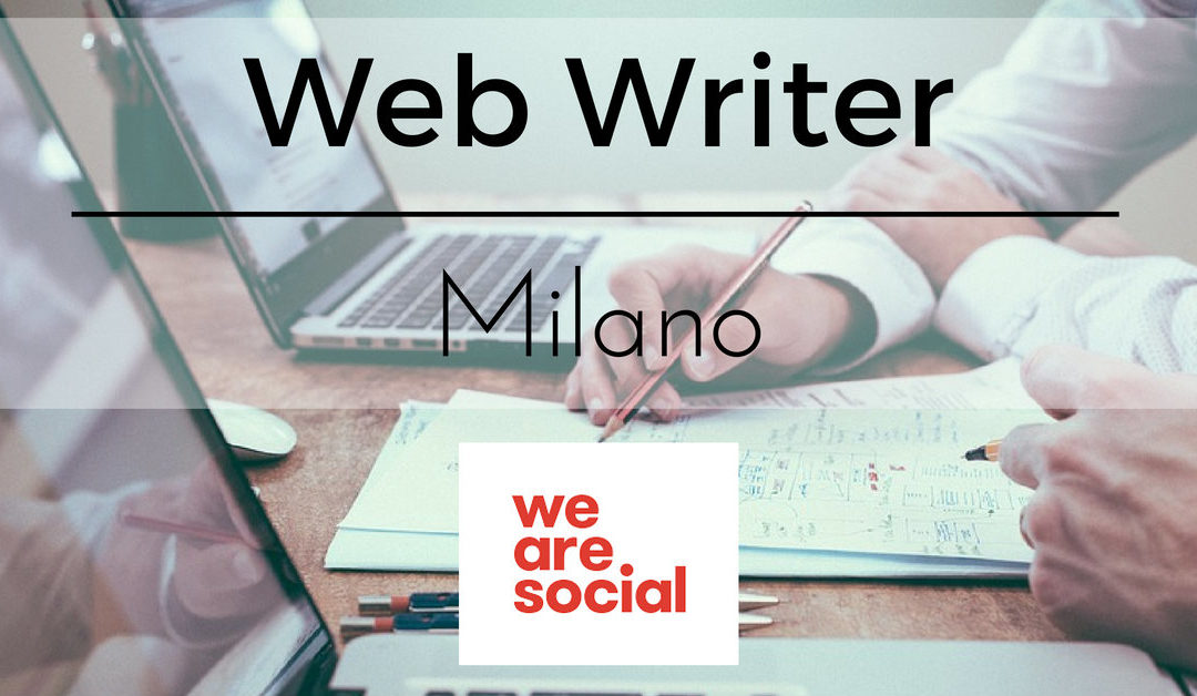 Web Writer – Milano – We Are Social