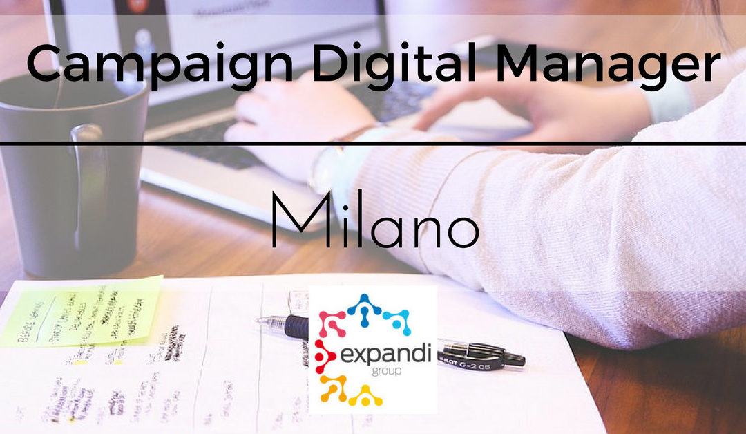Campaign Digital Manager – Milano – Expandi Group