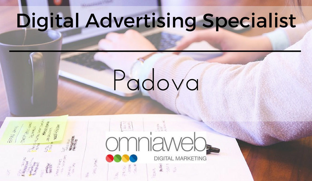 Digital Advertising Specialist – Padova – Omniaweb Italia