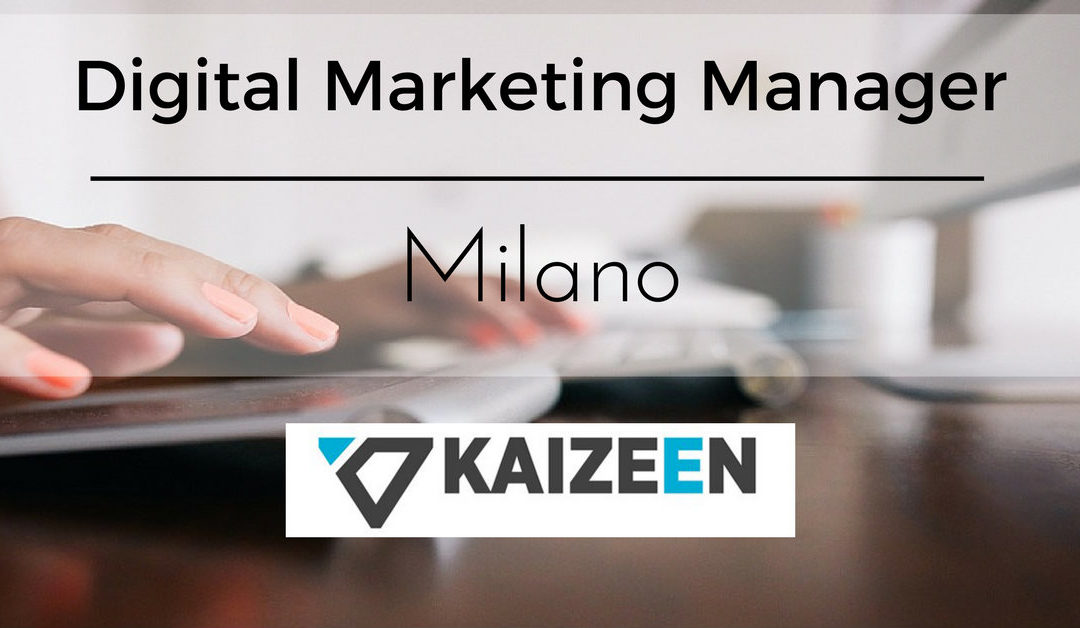 Digital Marketing Manager – Milano – KAIZEEN