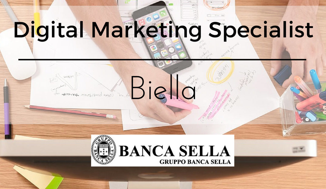 Digital Marketing Specialist – Biella – Banca Sella