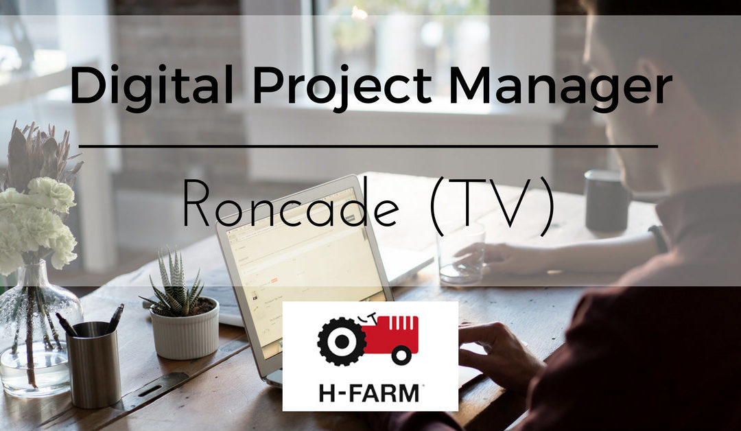 Digital Project Manager – Treviso – H-FARM