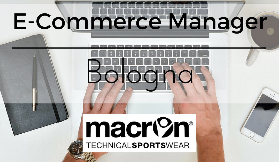 E-Commerce Manager – Bologna – Macron