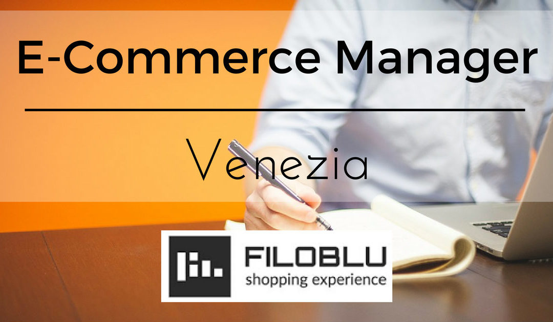 E-Commerce Manager – Venezia – Filoblu