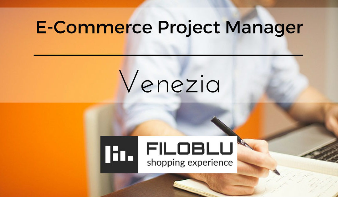 E-Commerce Project Manager – Venezia – Filoblu