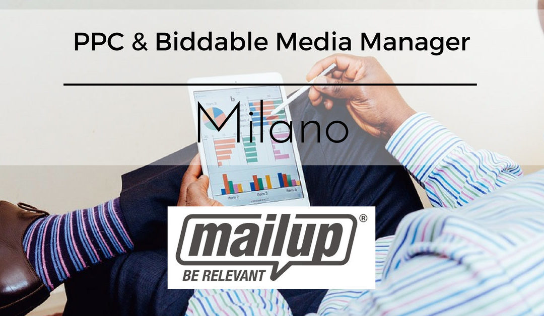 PPC & Biddable Media Manager – Milano – MailUp