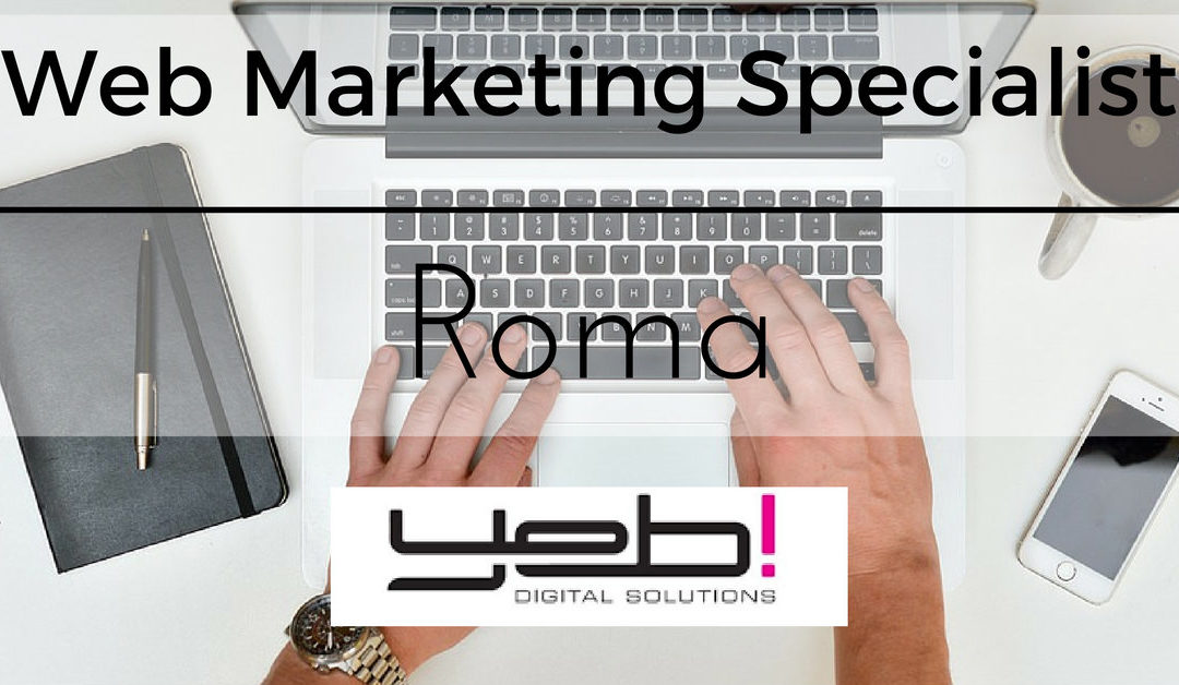 Web Marketing Specialist – Roma – Yeb!