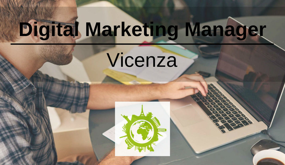 Digital Marketing Manager  – Vicenza – E-Team International