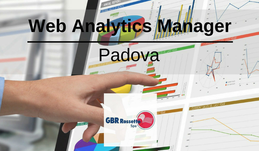 Web Analytics Manager – Padova – GBR Rossetto
