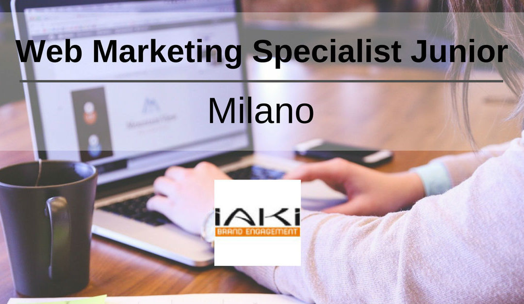 Web Marketing Specialist Junior – Milano – IAKI