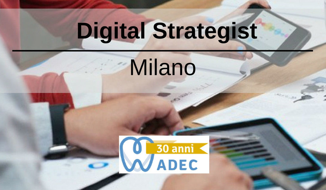 Digital Strategist – Milano – Adec