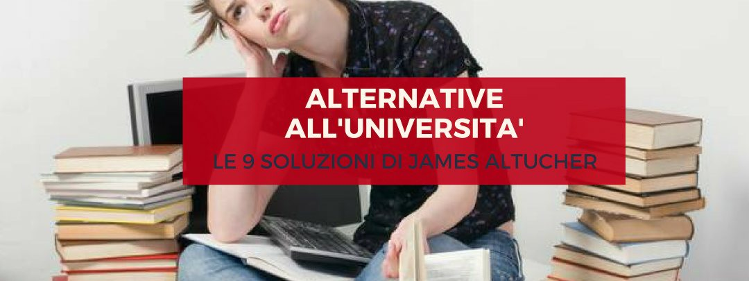 Alternative all'università: le 9 soluzioni di James Altucher