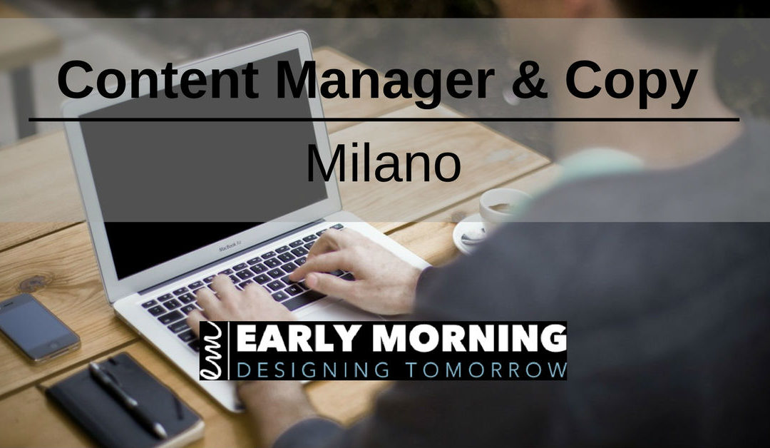 Content Manager & Copy – Milano – Early Morning