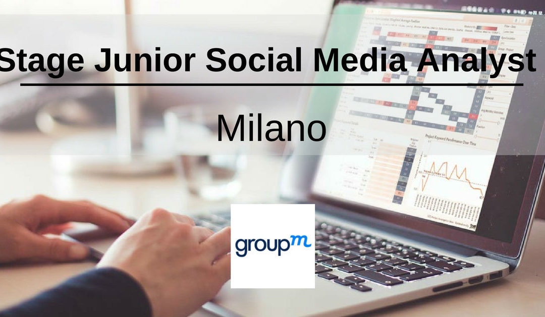 Stage Junior Social Media Analyst – Milano – GroupM